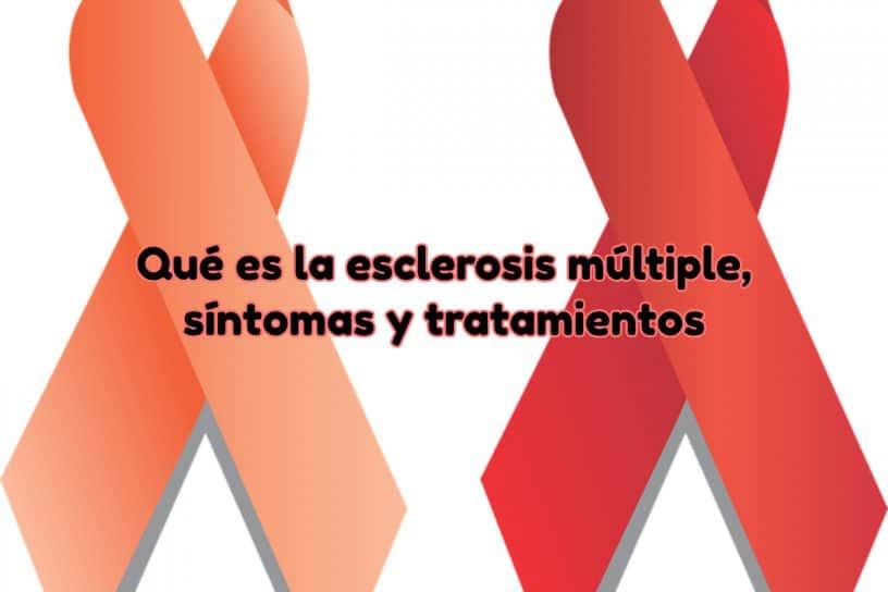 Esclerosis múltiple, qué es, síntomas y tratamientos