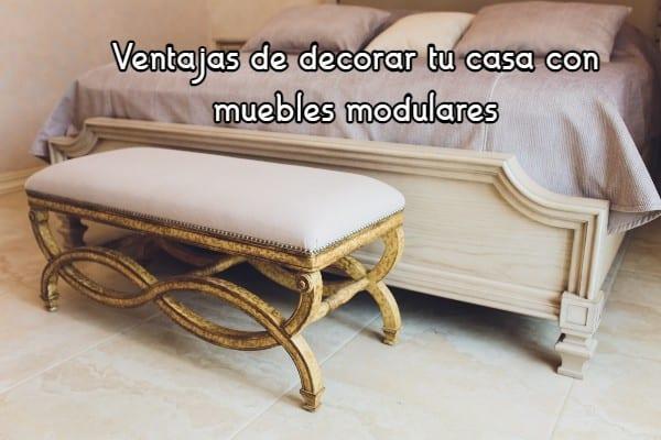Ventajas de decorar tu casa con muebles modulares